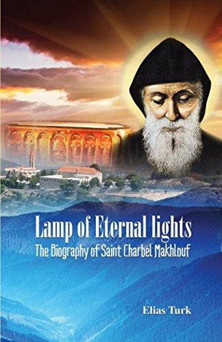 - Lamp of Eternal Lights: The Biography of Saint Charbel Makhlouf (1828-1898)