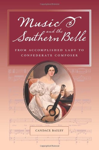Music and the Southern Belle: From Accomplished Lady to Confederate Composer -