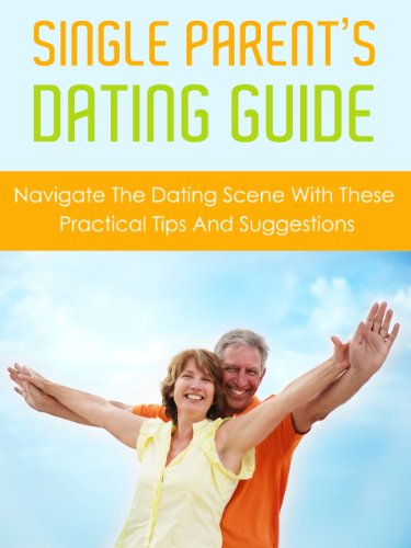 Single parents guide to dating