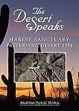 The Desert Speaks #1803: Marine Sanctuary - Preserving Desert Life