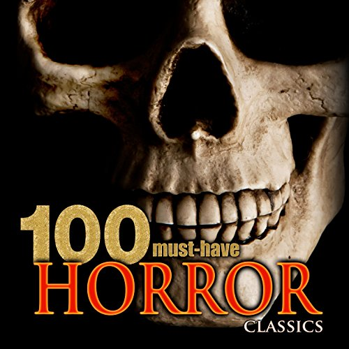 (100 Must-Have Horror Classics)