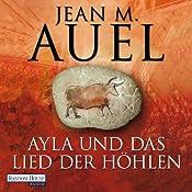 Ayla und das Lied der Höhlen (Ayla 6) | Jean M. Auel