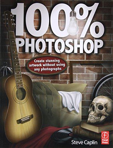 100% Photoshop: Create stunning artwork without using any photographs