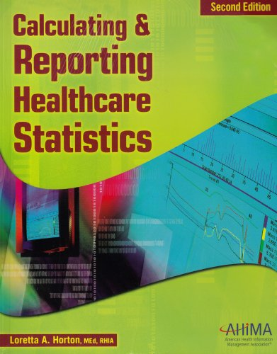 Calculating and Reporting Healthcare Statistics, 2nd Edition