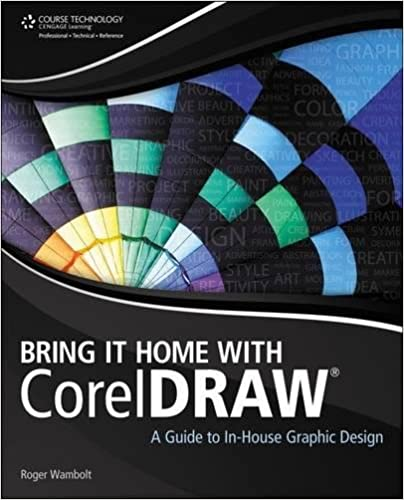 Bring It Home With CorelDRAW: A Guide To In House Graphic Design:  9781435461017: Computer Science Books @ Amazon.com