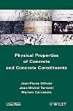 img - for Physical Properties of Concrete and Concrete Constituents (Iste) by Jean-Pierre Ollivier (2012-04-09) book / textbook / text book