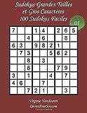 Sudokus Grandes Tailles et Gros Caractères - Niveau Facile - N°1: 100 Sudokus Faciles - Grands Caractères : 36 points