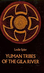 Yuman Tribes of the Gila River by Leslie Spier (1978-04-01)