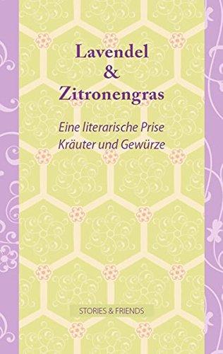 Lavendel & Zitronengras - Eine literarische Prise Kräuter und Gewürze (Edition Mixed)
