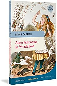 Alice's Adventures in Wonderland (English Edition – Full Version)