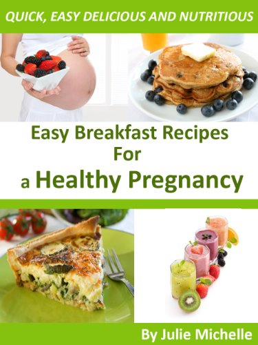 Healthy Nutrition Pregnancy Recipes Breakfast For Pregnant Woman Eating Health The Best Cookbook