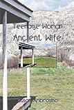 Teenage Woman Ancient Wife, Susan Ambrosino, 0595006434
