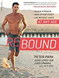 img - for Rebound: Regain Strength, Move Effortlessly, Live without Limits At Any Age book / textbook / text book