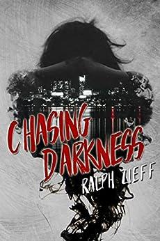 Chasing Darkness by [Zieff, Ralph]