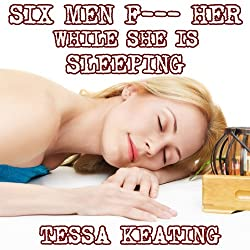 Six Men F--k Her While She Is Sleeping