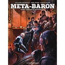 Méta-Baron Vol. 6: Sans-Nom le Techno-Baron (French Edition)