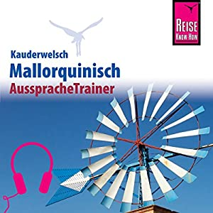 Mallorquinisch (Reise Know-How Kauderwelsch AusspracheTrainer) Hörbuch
