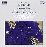 Martinu: Oboe Quartet, Viola Sonata No. 1, String Quintet, Piano Quartet No. 1