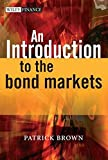 An Introduction to the Bond Markets (The Wiley Finance Series)