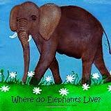 Where do Elephants Live?, Ilse Louise Meyer, 1419678566