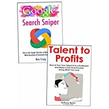 Side Gigs to Make Extra Income: Make Extra Money Online Through Google Search Marketing & Teaching Your Talents