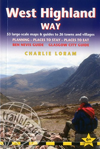 West Highland Way: 53 Large-Scale Walking Maps & Guides to 26 Towns and Villages - Planning, Places to Stay, Places to Eat - Glasgow to Fort William (British Walking Guide) (Way Guides)