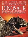 The Kingfisher Illustrated Dinosaur Encyclopedia, David Burnie, 0753452871