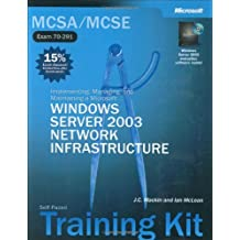 MCSE Self Paced Training Kit Exams 70-290, 70-291, 70-293, 70-294 Microsoft Windows Server 2003 Core Requirements