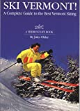 Ski Vermont!: A Complete Guide to the Best Vermont Skiing