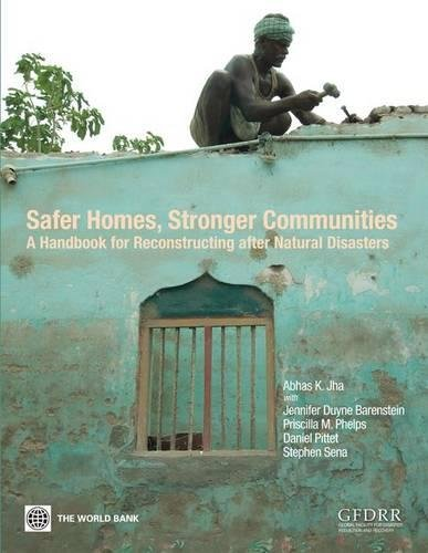 Safer Homes, Stronger Communities: A Handbook for Reconstructing After Natural Disasters ()