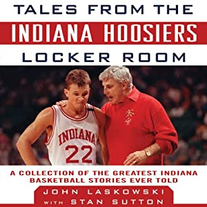 Tales from the Indiana Hoosiers Locker Room Audiobook
