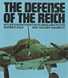 img - for The Defense of the Reich: Hitler's nightfighter planes and pilots book / textbook / text book