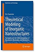 Theoretical Modeling of Inorganic Nanostructures: Symmetry and ab-initio Calculations of Nanolayers, Nanotubes and Nanowires (NanoScience and Technology)