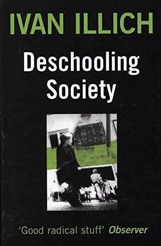Deschooling Society (Open Forum S)