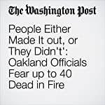 People Either Made It out, or They Didn't': Oakland Officials Fear up to 40 Dead in Fire | Kristine Guerra