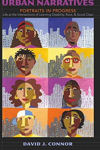 (Urban Narratives: Portraits in Progress- Life at the Intersections of Learning Disability, Race, and Social Class (Disability Studies in Education))