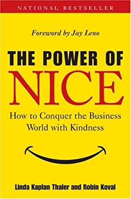 The Power of Nice: How to Conquer the Business World With Kindness from Crown Business