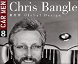 Chris Bangle. BMW Global Design (Car Men, Vol. 8) by Robert Cumberford (2001-02-07)