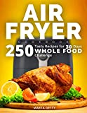 Air Fryer Cookbook: 250 Tasty Recipes for 30 Days