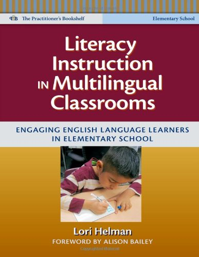 Literacy Instruction in Multilingual Classrooms: Engaging English Language Learners in Elementary School (Language and Literacy Series)