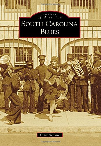 South Carolina Blues (Images of America)
