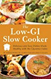 img - for The Low GI Slow Cooker: Delicious and Easy Dishes Made Healthy with the Glycemic Index book / textbook / text book