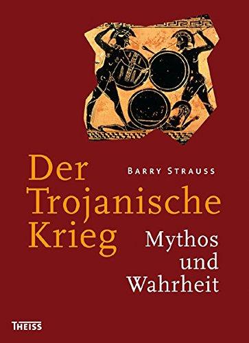 Der Trojanische Krieg: Mythos und Wahrheit