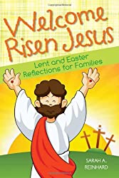 Welcome Risen Jesus: Lent and Easter Reflections for Families
