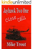 Close Calls (Jayhawk Two One Book 5)