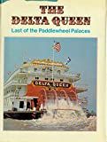 The Delta Queen: Last of the Paddlewheel Palaces