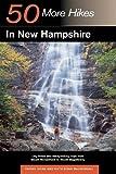 50 More Hikes in New Hampshire, Daniel Doan and Ruth Doan MacDougall, 0881506702
