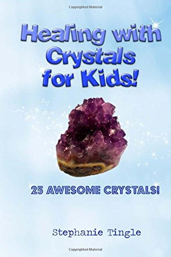 Healing with Crystals for Kids! pdf epub