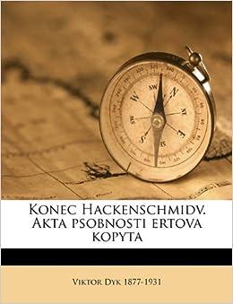 Konec Hackenschmidv. Akta psobnosti ertova kopyta