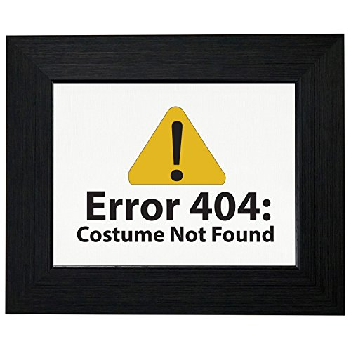 Hilarious Computer Error 404 Costume Not Found Framed Print Poster Wall or Desk Mount (Clever College Halloween Costumes)